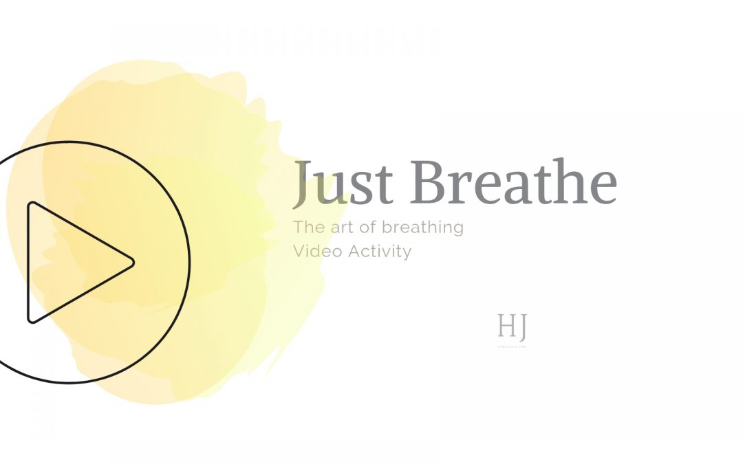 Just Breathe – Video Activity